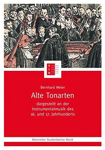 Alte Tonarten: Dargestellt an der Instrumentalmusik des 16. und 17. Jahrhunderts (Bärenreiter Studienbücher Musik 3)