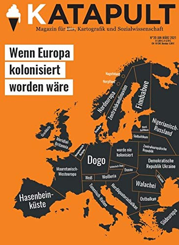KATAPULT Magazin Ausgabe 20: Wenn Europa kolonisiert worden wäre