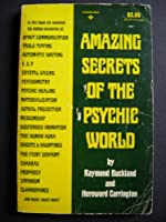 Amazing secrets of the psychic world 0130240591 Book Cover