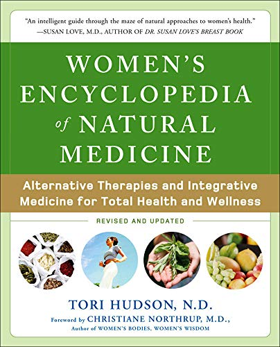 Compare Textbook Prices for Women's Encyclopedia of Natural Medicine: Alternative Therapies and Integrative Medicine for Total Health and Wellness 2 Edition ISBN 8601419406654 by Hudson, Tori