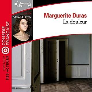 La douleur                   De :                                                                                                                                 Marguerite Duras                               Lu par :                                                                                                                                 Adeline d'Hermy                      Durée : 2 h et 1 min     2 notations     Global 5,0