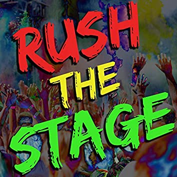Rush the Stage