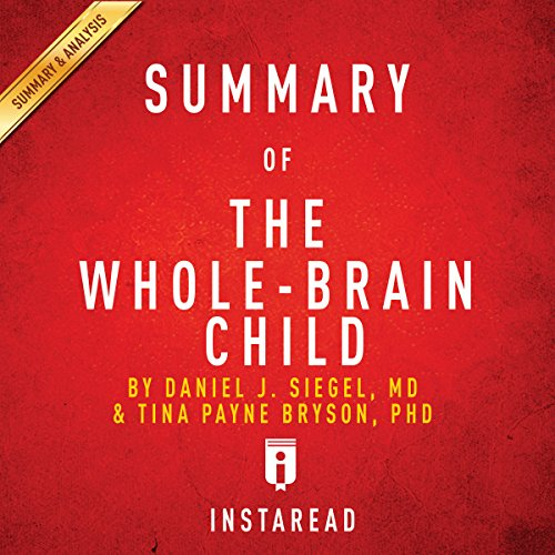 Summary of 'The Whole-Brain Child' by Daniel J. Siegel and Tina Payne Bryson | Includes Analysis Titelbild