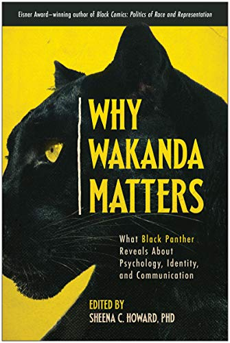 Why Wakanda Matters: What Black Panther Reveals About Psychology, Identity, and Communication (English Edition)
