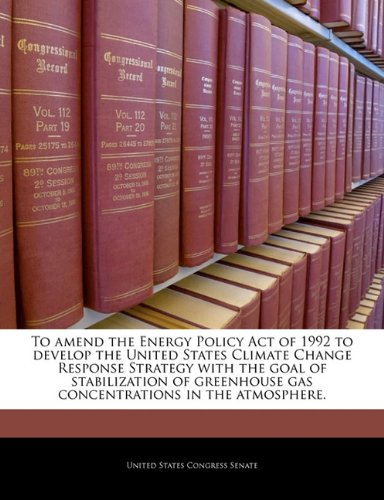 To amend the Energy Policy Act of 1992 to develop the United States Climate Change Response Strategy
