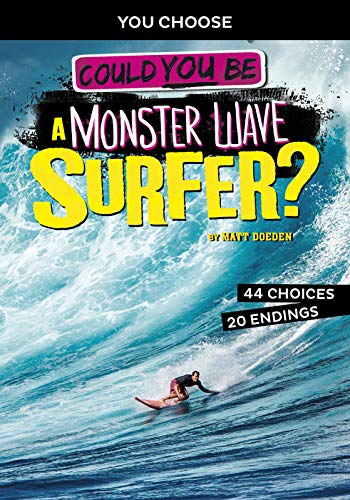 Could You Be a Monster Wave Surfer? (You Choose: Extreme Sports Adventures)