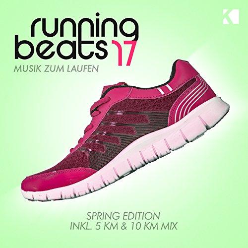 Running Beats, Vol. 17 - Musik Zum Laufen (Inkl. 5 KM & 10 KM Mix) [Explicit]