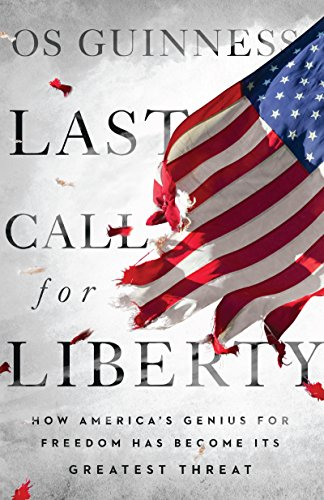Image of Last Call for Liberty: How America's Genius for Freedom Has Become Its Greatest Threat
