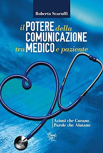 Il potere della comunicazione tra medico e paziente. Azioni che curano. Parole che aiutano