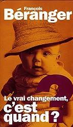 Le Vrai Changement, C'est Quand (Longbox 3 Cds 1 DVD)