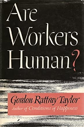 Are Workers Human?