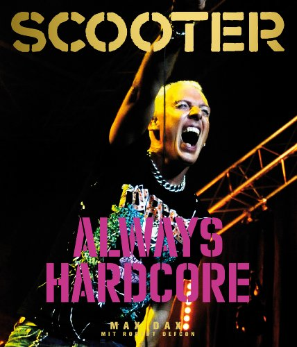Scooter: Always Hardcore (German Edition)