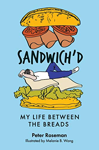 Sandwich'd: My Life Between The Breads