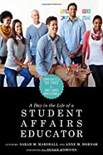 A Day in the Life of a Student Affairs Educator: Competencies and Case Studies for Early Career Professionals