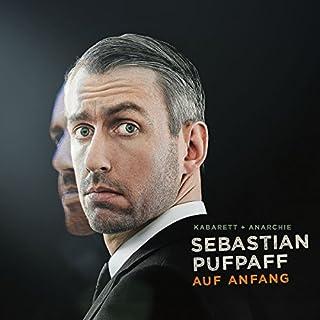 Auf Anfang                   Autor:                                                                                                                                 Sebastian Pufpaff                               Sprecher:                                                                                                                                 Sebastian Pufpaff                      Spieldauer: 1 Std. und 16 Min.     309 Bewertungen     Gesamt 4,6