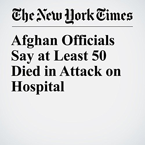Afghan Officials Say at Least 50 Died in Attack on Hospital copertina
