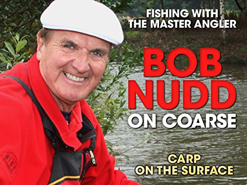 Bob Nudd on Coarse: Fishing with the Master Angler - Carp on the Surface