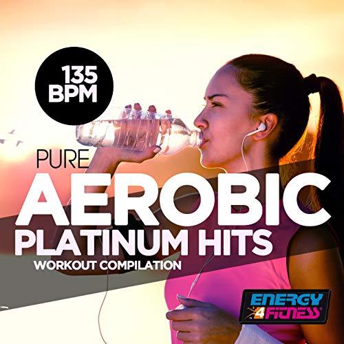 Pure Aerobic 135 BPM Platinum Hits Workout Compilation