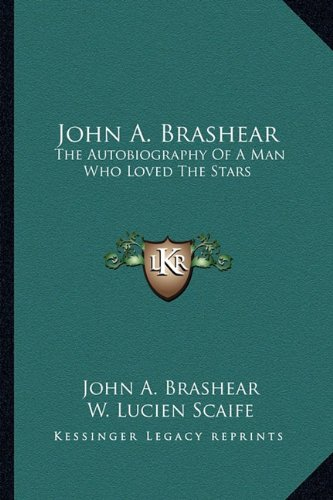 John A. Brashear: The Autobiography of a Man Who Loved the Stars
