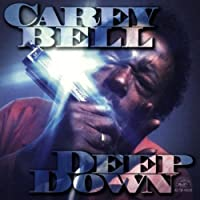 Deep Down by CAREY BELL (1995-05-03)