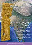 Worlds Apart Trading Together: The organisation of long-distance trade between Rome and India in Antiquity (Archaeopress Roman Archaeology)