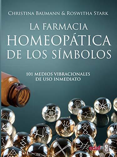 La Farmacia homeopática De los símbolos: 101 medios vibracionales de uso inmediato