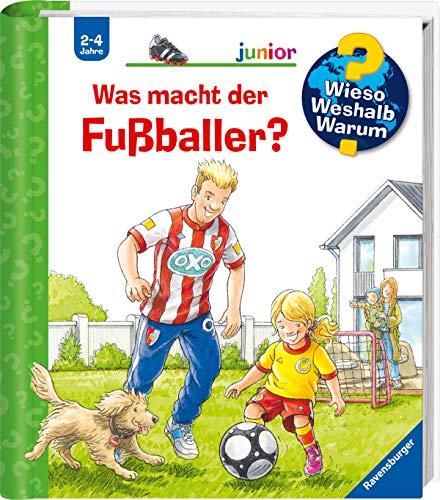 Was macht der Fußballer? (Wieso? Weshalb? Warum? junior, Band 68)