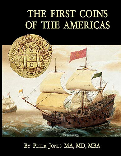 Compare Textbook Prices for The First Coins of the Americas: A collector's personal journey with cobs  ISBN 9781098344696 by Jones, Peter