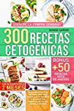 300 Recetas Cetogénicas: Un excepcional Plan de Dieta Keto de 2 meses...