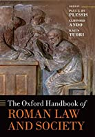 The Oxford Handbook of Roman Law and Society (Oxford Handbooks)