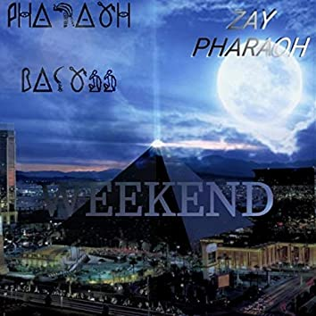 Weekend (feat. Zay Pharaoh)