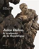 Jules Dalou. L'oeuvre sculpté