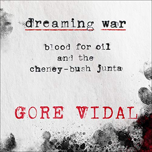 『Dreaming War: Blood for Oil and the Cheney-Bush Junta』のカバーアート