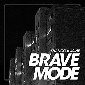 Brave Mode (feat. 40ine)