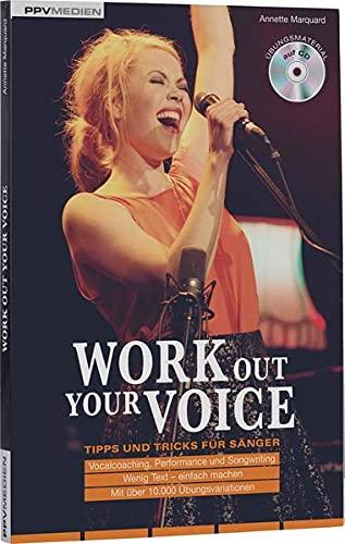 Work Out Your Voice: Tipps und Tricks für Sänger und Songwriter: Tipps und Tricks fr Snger und Songwriter