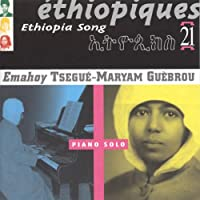 Ethiopiques 21:ethiopia Song by Tsegue-Maryam Guebrou (2006-02-14)