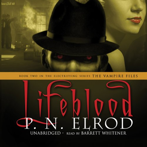 Lifeblood     The Vampire Files, Book 2              By:                                                                                                                                 P. N. Elrod                               Narrated by:                                                                                                                                 Barrett Whitener                      Length: 7 hrs and 33 mins     20 ratings     Overall 4.4