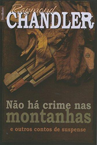 Não Há Crime nas Montanhas e Outros Contos de Suspense