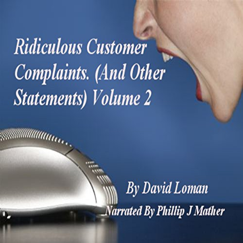 Ridiculous Customer Complaints (and Other Statements), Book 2 audiobook cover art