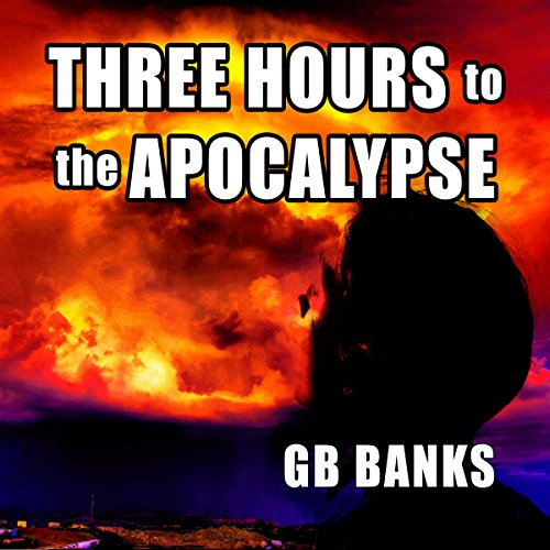 Three Hours to the Apocalypse cover art