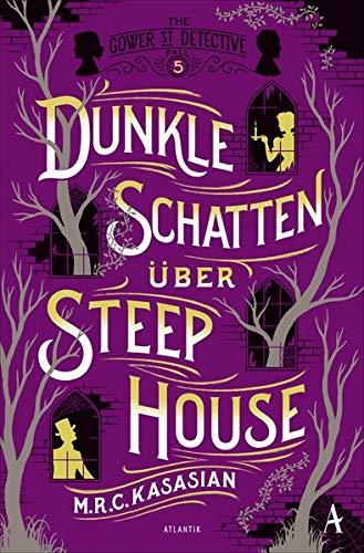 Dunkle Schatten über Steep House (Gower Street Detective)