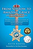 From Sorrow to Amazing Grace: One Cop s Journey