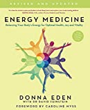 Energy Medicine: How to use your body's energies for optimum health and vitality - Donna Eden