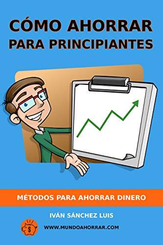 Portada del libro Cómo ahorrar para principiantes de Iván Sánchez Luis