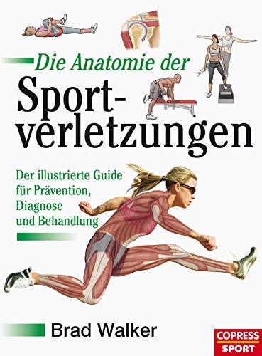 Die Anatomie der Sportverletzungen: Der illustrierte Guide für Prävention, Diagnose und Behandlung