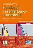 Handbuch Faserverbundkunststoffe: Grundlagen, Verarbeitung, Anwendungen - AVK - Industrievereinigung Verstärkte Ku