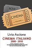Cinema Italiano: Storia, Economia e Politica dell'industria cinematografica italiana agli inizi del nuovo millennio