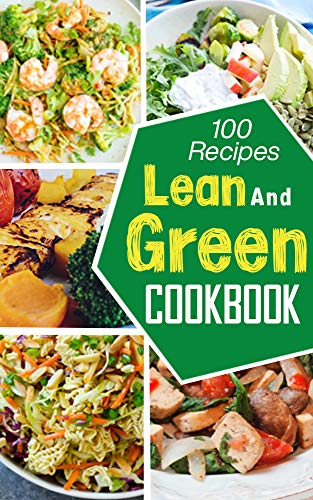 Lean And Cookbook: 100 Easy and Flavorful Recipes to Help Your Keep Burn Fat, Weight loss And Improve Your Wellness and Regain The Desired Body Shape by ... of 'Fueling Hacks Meals' (English Edition)