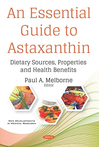 An Essential Guide to Astaxanthin: Dietary Sources, Properties and Health Benefits