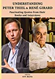 Understanding Peter Thiel & René Girard: Fascinating Quotes from their Books and Interviews (English Edition)
